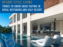 Resort Style Living - Things to Know about Buying in Royal Westmoreland Golf Resort